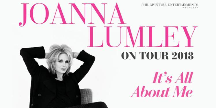 Joanna Lumley - It's All About Me @ Belfast Waterfront